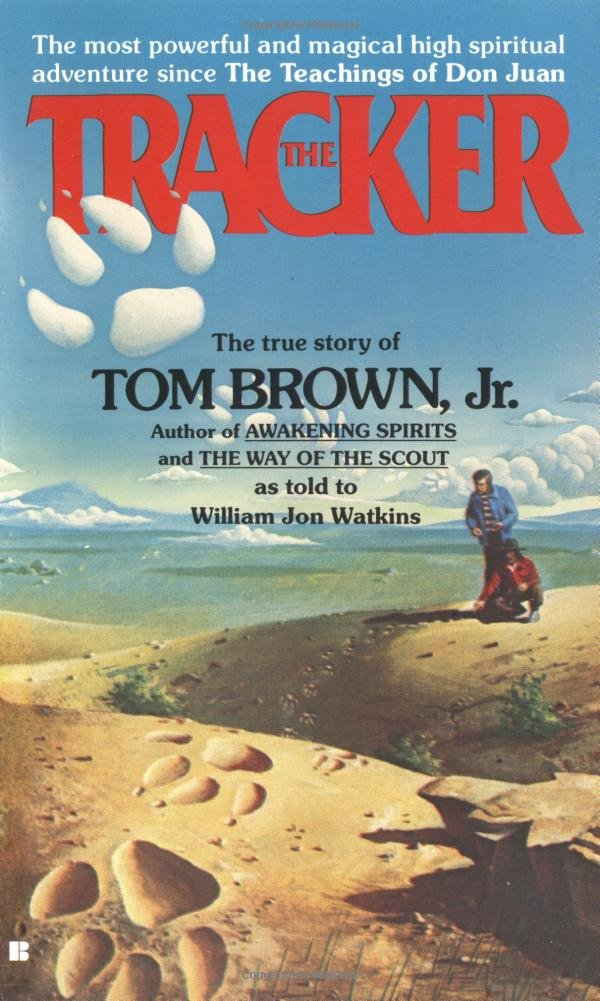 The Tracker: The True Story of Tom Brown Jr : Tom Brown Jr