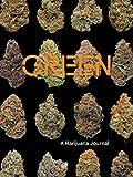 Green: A Marijuana Journal
