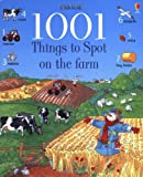 : 1001 Things to Spot on the Farm (Usborne 1001 Things to Spot)