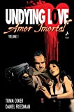 Amor Imortal. Undying Love