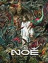 Noé, tome 4 : Celui qui verse le sang par Aronofsky