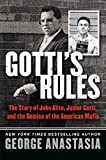 Gotti's Rules: The Story of John Alite, Junior Gotti, and the Demise of the American Mafia