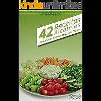 42 Receitas Alcalinas (Sem Açúcar, Sem Lactose e Sem Glúten)