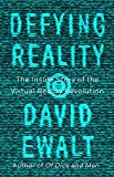 Defying Reality: The Inside Story of the...
