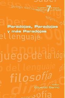 Paradojas, Paradojas y mas Paradojas (Spanish Edition)