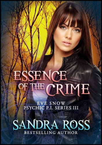 Ross Essence (Essence of The Crime (Eve Snow Psychic P.I. Book)