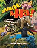 Animal Aha!, Diane Swanson, 155451164X