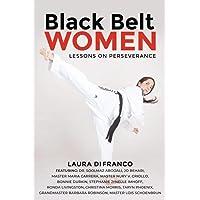 Black Belt Women: Lessons on Perseverance