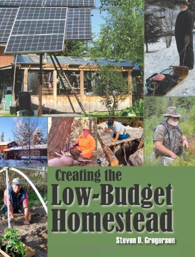 Creating the Low-Budget Homestead by [Gregerson, Steven D.]