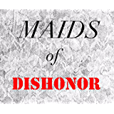 Sorry I'm Not Sorry 6: Maids of Dishonor