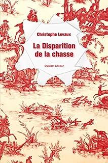 La disparition de la chasse, Levaux, Christophe
