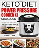 #10: Keto Power Pressure Cooker XL Recipes Cookbook: Easy Low-Carb, Weight Loss Recipes for Your Power Pressure Cooker XL