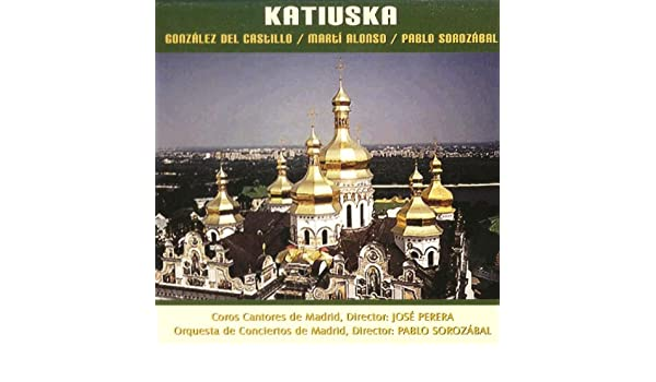 Zarzuela: Katiuska by Orquesta de Conciertos de Madrid & Pablo Sorozábal on Amazon Music - Amazon.com