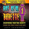 One New Dudette: Discovering Your True Identity When You Trust What God Says: 7 Solid Reasons to Change Your Mind & Your Life! Audiobook by Jeff Zahorsky Narrated by Patrick Freeman