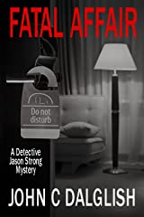 FATAL AFFAIR (Clean Mystery Suspense) (Detective Jason Strong Mysteries Book 16) Kindle Edition
