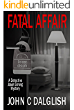 FATAL AFFAIR (Clean Suspense) (Detective Jason Strong Mysteries Book 16)