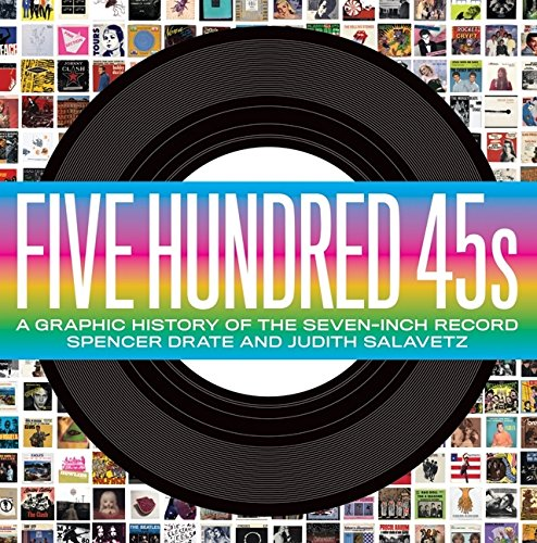 Download Five Hundred 45s: A Graphic History of the Seven-Inch Record pdf