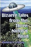 Bizarre Tales from the Three Notch'd Road