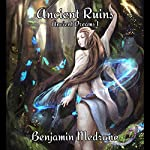 Ancient Ruins: Ancient Dreams, Book 1 | Benjamin Medrano