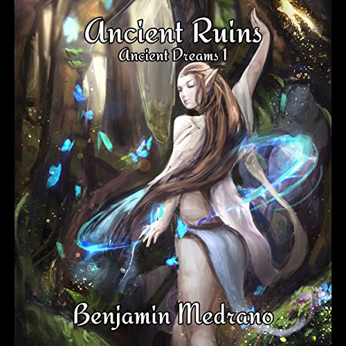 Ancient Ruins: Ancient Dreams, Book 1