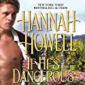If He's Dangerous Audiobook by Hannah Howell Narrated by Ashford MacNab