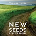 New Seeds of Contemplation Audiobook by Thomas Merton Narrated by Jonathan Montaldo, Sharon Cross