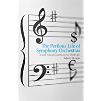 The Perilous Life of Symphony Orchestras book cover