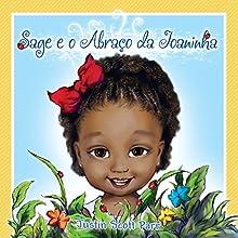 Sage e o Abraco da Joaninha [Sage and Ladybug Hug] Audiobook by Justin Scott Parr Narrated by Camila França