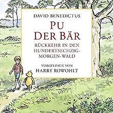 Pu der Bär. Rückkehr in den Hundertsechzig-Morgen-Wald Hörbuch von David Benedictus Gesprochen von: Harry Rowohlt