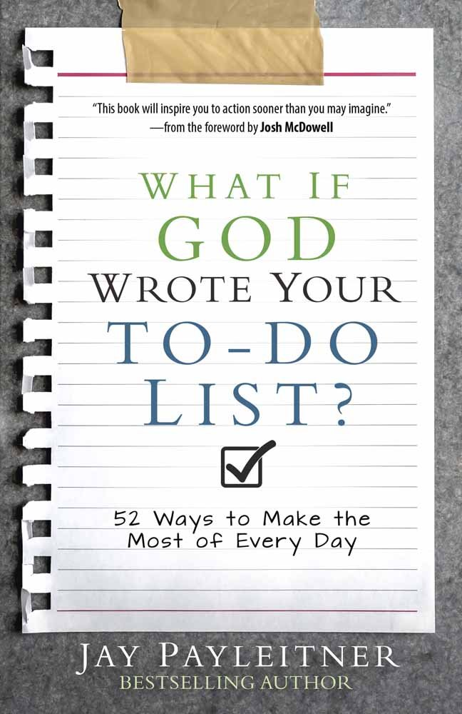 What If God Wrote Your To-Do List?: 52 Ways to Make the Most of Every Day