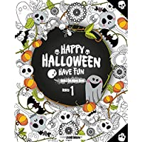 Happy Halloween Have Fun Adult Coloring Book Series 1: Halloween Coloring Book for Stress Relieve and Relaxation…
