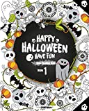 Happy Halloween Have Fun Adult Coloring Book Series 1: Halloween Coloring Book for Stress Relieve and Relaxation, Halloween Fantasy Creatures, ... Adults, Adult Coloring Book Horror
