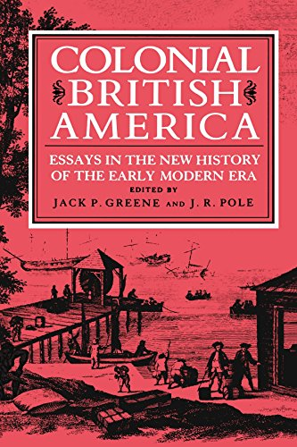 Colonial British America: Essays in the New History of the Early Modern Era