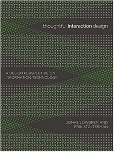 Book Thoughtful Interaction Design: A Design Perspective on Information Technology by Jonas Lowgren (2007-03-02)