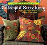img - for Colorful Stitchery: 65 Hot Embroidery Projects to Personalize Your Home book / textbook / text book