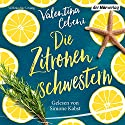 Die Zitronenschwestern Audiobook by Valentina Cebeni Narrated by Simone Kabst