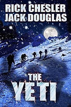 The Yeti: A Novel by [Chesler, Rick, Douglas, Jack]