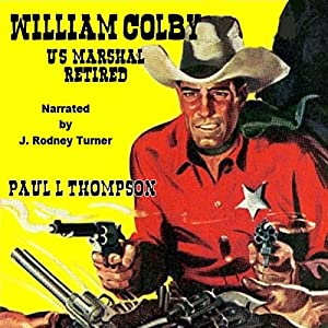 William Colby - US Marshal: Retired Audiobook