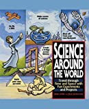 Science Around the World, Shar Levine and Leslie Johnstone, 0471119164