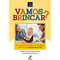 Vamos brincar?: como desenvolver o bebê com brincadeiras diárias em seu primeiro ano de vida