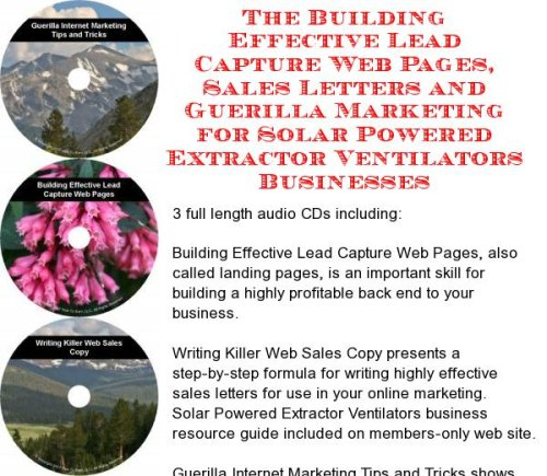 The Guerilla Marketing, Building Effective Lead Capture Web Pages, Sales Letters for Solar Powered Extractor Ventilators Businesses (Letter Extractor)