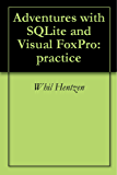 Adventures with SQLite and Visual FoxPro: practice