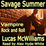 Savage Summer: Vampire Rock & Roll | Lucas McWilliams