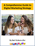 A Comprehensive Guide to Digital Marketing Strategy