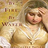 Front cover for the book By Fire, By Water by Mitchell James Kaplan