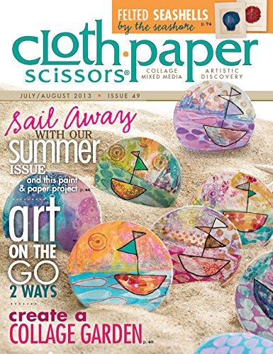 Cloth Paper Scissors (July/August 2013,Summer - Scissors Magazine