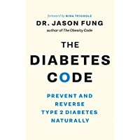 The Diabetes Code: Prevent and Reverse Type 2 Diabetes Naturally (The Wellness Code Book Two)