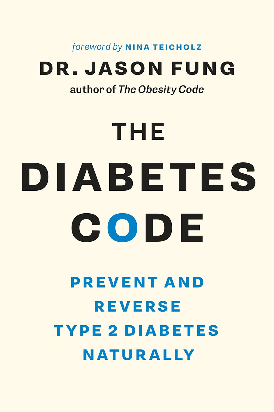 The Diabetes Code: Prevent and Reverse Type 2 Diabetes Naturally (The Wellness Code Book Two) (The Code Series, 2)
