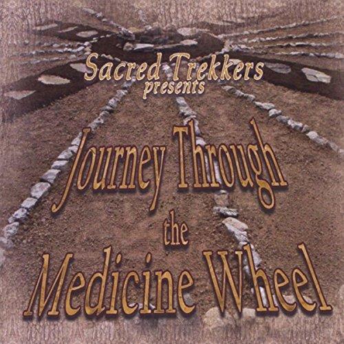 Journey Through the Medicine Wheel