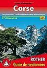 Corse : Les 77 plus belles randonnées entre mer et montagne, avec tracks GPS par Wolfsperger